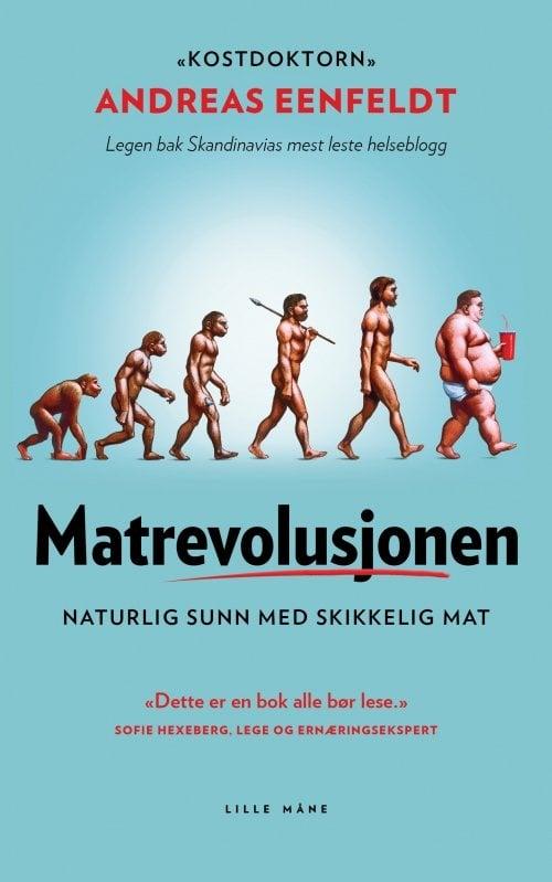 Matrevolusjonen - det du trenger å vite om lavkarbo. Boken er nå på supertilbud!