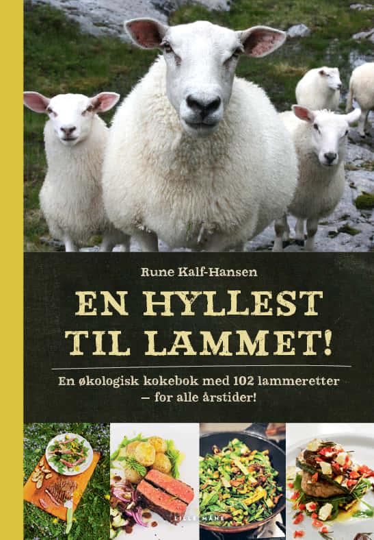 En hyllest til norsk lammekjøtt! Det norske lammekjøttet er makeløst, sier forfatteren Rune-Kalf Hansen