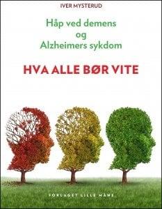 Det finnes håp ved demens og Alzheimers sykdom. Mange råd finner du i denne boken; råd som neppe legen din kjenner til.