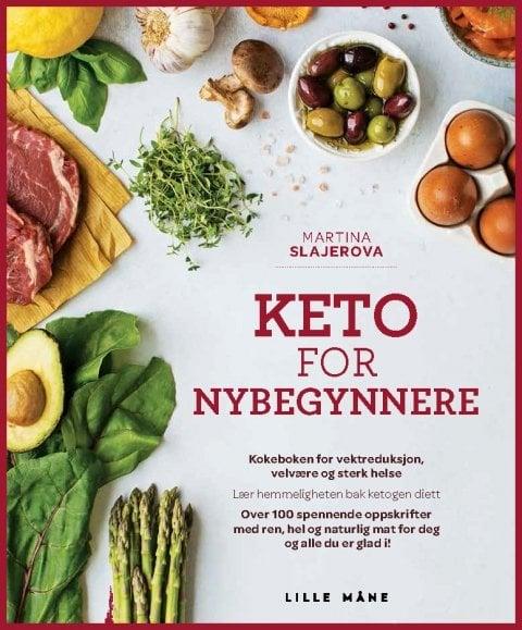 Keto for nybegynnere av Martina Slajerova er den ultimate kokeboken for alle som ønsker innføring i keto, med mye god mat på bordet
